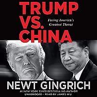 Trump Vs. China: Facing America's Greatest Threat