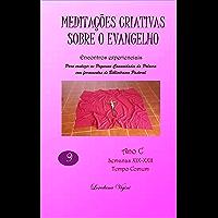 Meditações criativas sobre o evangelho - Ano C - Semanas XIX-XXII: Encontros experienciais (Meditações Criativas Ano C Livro 9) (Portuguese Edition)