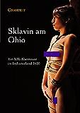 Sklavin am Ohio: Ein SM-Abenteuer im Indianerland 1650