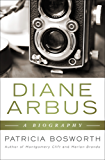Diane Arbus: A Biography (English Edition)