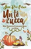 Un Tè alla Zucca: Miss Garnette Catharine Book cooking Vol. 1.5