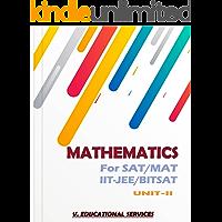 MATHEMATICS FOR SAT/MAT/IITJEE/BITSAT- UNIT-II