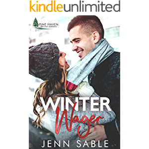 Winter Wager: Stand-alone, Blind Date, Enemies to Lovers, Small Town Holiday Romance (Pine Haven Romance Book 2)