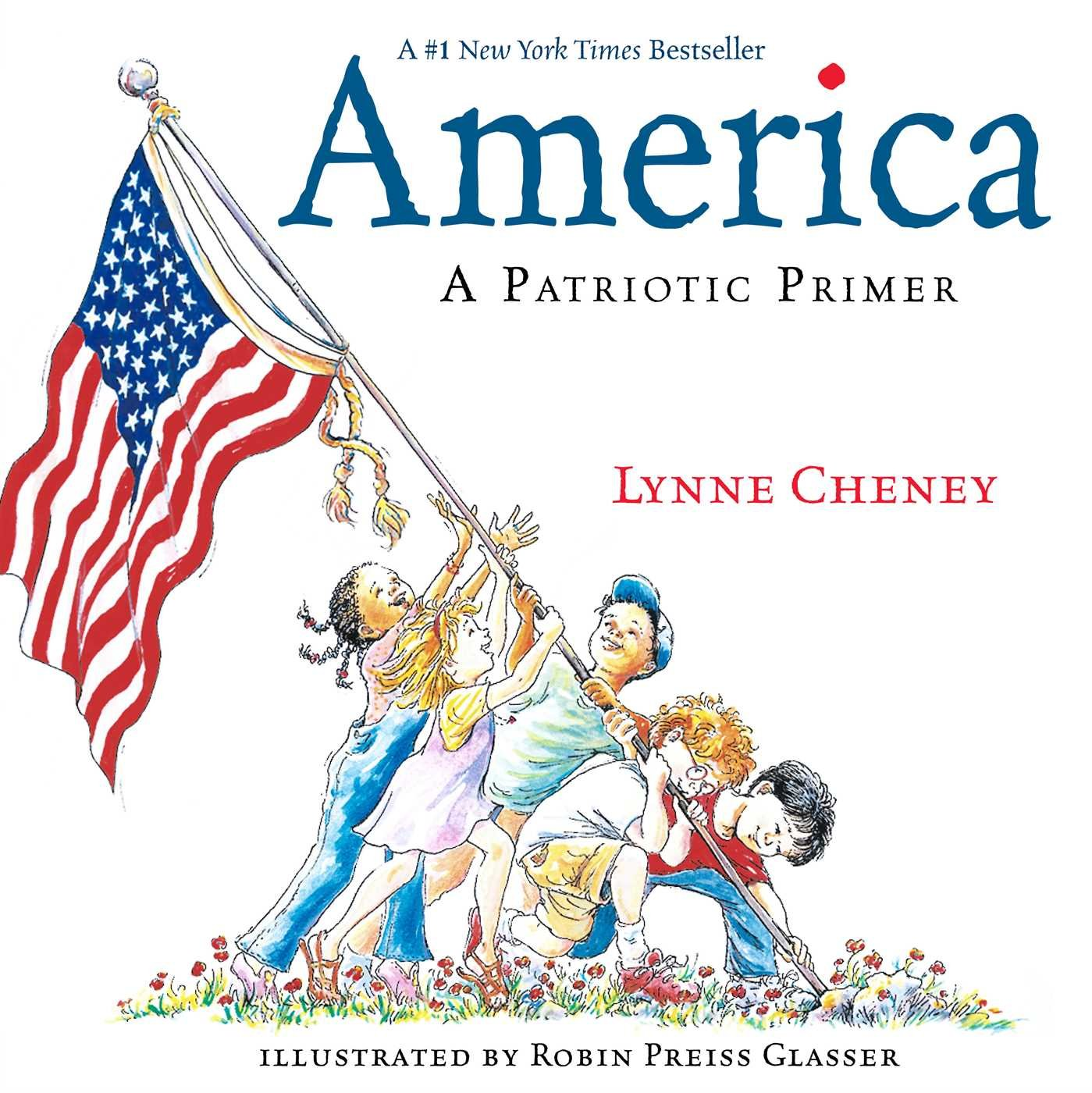 america a patriotic primer lynne cheney robin preiss glasser