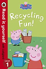 Peppa Pig: Recycling Fun - Read it yourself with Ladybird: Level 1 Kindle Edition