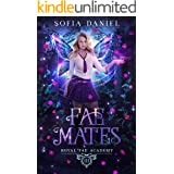 Fae Mates: A Reverse Harem Paranormal Bully Romance (Royal Fae Academy Book 3)