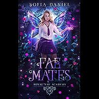 Fae Mates: A Reverse Harem Paranormal Bully Romance (Royal Fae Academy Book 3) (English Edition)