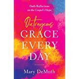 Outrageous Grace Every Day: Daily Reflections on the Gospel's Hope