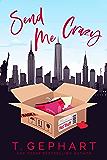 Send Me Crazy (Hot in the City Book 1)