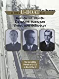 German U-boat Aces Karl-Heinz Moehle, Reinhard Hardegen & Horst von Schroeter: The Incredible Patrols of U-123 in World…