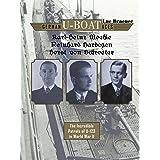 German U-boat Aces Karl-Heinz Moehle, Reinhard Hardegen & Horst von Schroeter: The Incredible Patrols of U-123 in World War I