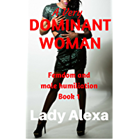 A Very Dominant Woman (Femdom and Male Humiliation Book 1) (English Edition)