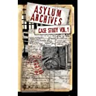 Asylum Archives Case Study Vol.1: True Accounts From The Insane