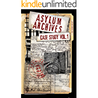 Asylum Archives Case Study Vol.1: True Accounts From The Insane book cover