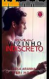 Meu Vizinho Indiscreto (Meus Amores Livro 1)