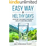 Easy Way to Healthy Days: How we can make our body health and wellness