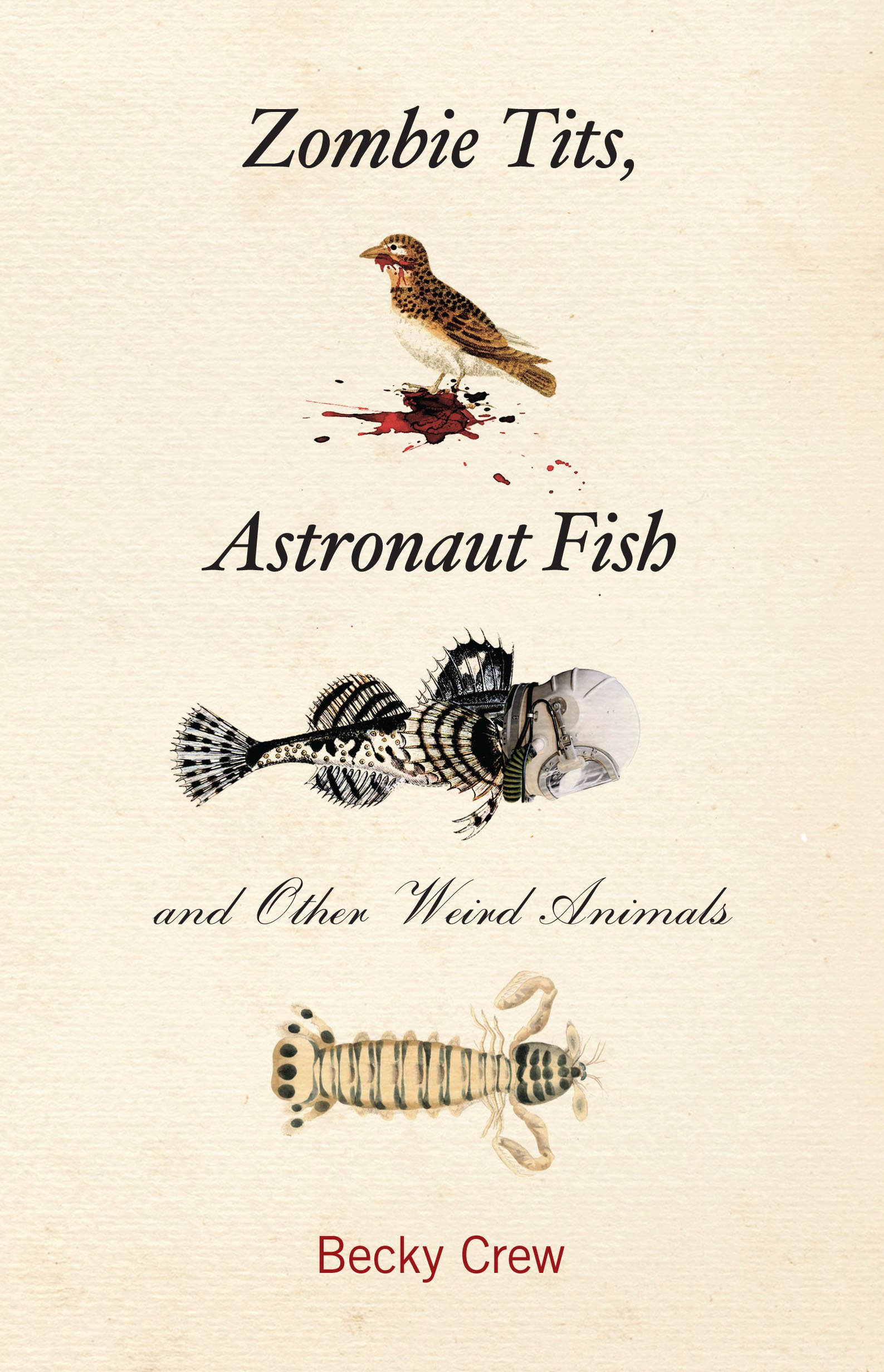 Zombie Tits, Astronaut Fish and Other Weird Animals Paperback – January 1,  2013