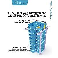 Functional Web Development with Elixir, OTP and Phoenix