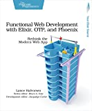 Functional Web Development with Elixir, OTP, and
