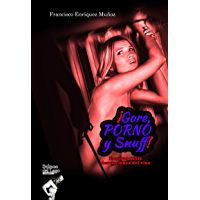 ¡GORE, PORNO Y SNUFF!: ENSAYOS SOBRE DESVIACIONES DEL CINE (Spanish Edition)