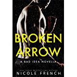 Broken Arrow: A Bad Idea Prequel
