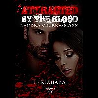 Attracted by the blood: 1 - Kiahara (Elixir of Moonlight)