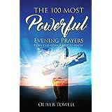 Prayer: The 100 Most Powerful Evening Prayer Every Christian Needs To Know (Christian Prayer Book 2)
