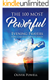 Prayer: The 100 Most Powerful Evening Prayer Every Christian Needs To Know (Christian Prayer Book 2)