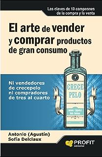 El arte de vender y comprar productos de gran consumo: Ni vendedores de crecepelo ni