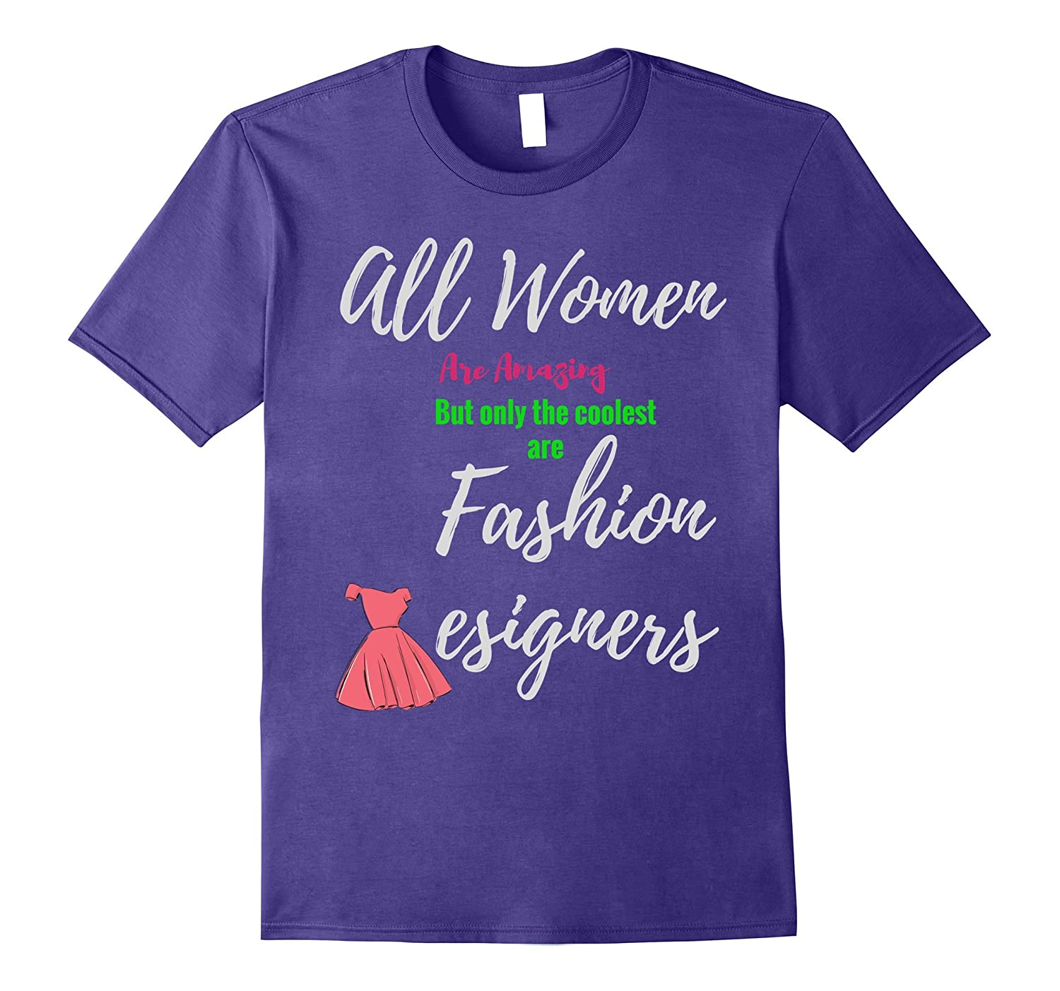 All women are amazing but only coolest are Fashion Designers-FL