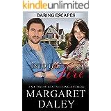Into the Fire (Daring Escapes Book 2)