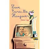 Love Cures The Hangover (English Edition)