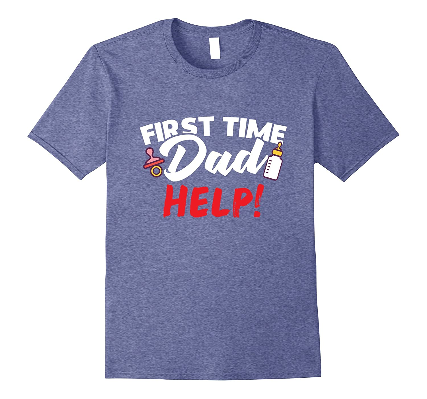 First Time Dad Help T-Shirt-TH