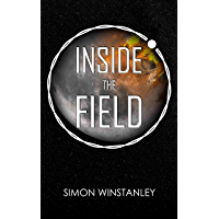 Inside The Field (English Edition)