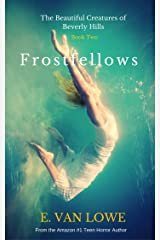 Frostfellows (The Beautiful Creatures of Beverly Hills Book 2) Kindle Edition
