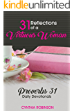 31 Refections of a Virtuous Woman: Proverbs 31 Daily Devotionals