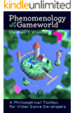 Phenomenology of the Gameworld: A Philosophical Toolbox for Video Game Developers