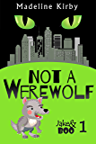 Not a Werewolf (Jake & Boo Book 1)