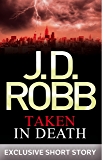 Taken in Death: In Death Novella