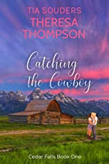 Catching The Cowboy: A Montgomery Brothers Novel (Cedar Falls Book 1) Kindle Edition