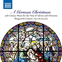 A German Christmas  [Margaretha Consort; Marit Broekroelofs; Marit Broekroelofs] [Naxos: 8551398]
