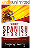 Spanish: Beginners Short Stories To Learn Spanish (Spanish,Spanish Language, Spanish Stories Book 1) (English Edition)