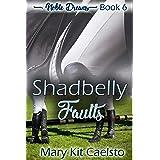 Shadbelly Faults (Noble Dreams Book 6)