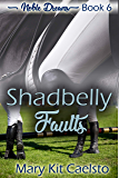 Shadbelly Faults (Noble Dreams Book 6)