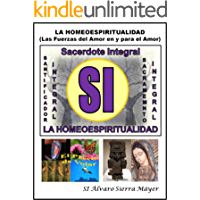 LA HOMEOESPIRITUALIDAD: Las Fuerzas del Amor en la Espiritualidad (HOMEO. LAS FUERZAS DEL AMOR PARA EL SERVICIO nº 3)