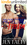 Protecting Freedom (Special Forces: Operation Alpha) (search & rescue Book 4)