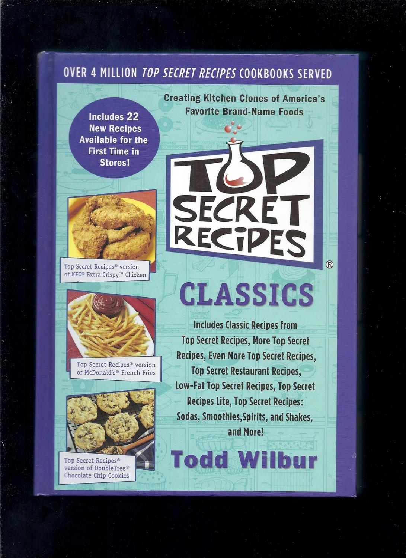 Top Secret Recipes Classics: Todd Wilbur: 9780452287235: Amazon.com ...
