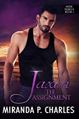 Jaxon: The Assignment (Indie Rebels Book 2) Kindle Edition