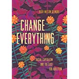 Change Everything: Racial Capitalism and the Case for Abolition (Abolitionist Papers)