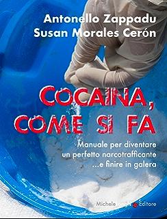 cocaina come si fa manuale per diventare un perfetto narcotrafficante